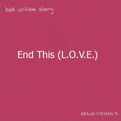 دانلود اهنگ Hailee Steinfeld بنام End This (L.O.V.E.)