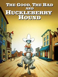 انیمیشن The Good The Bad And Huckleberry Hound 1988