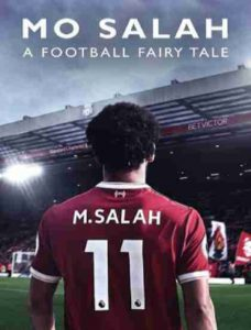 دانلود مستند Mo Salah A Football Fairy Tale 2018