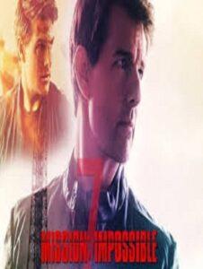 دانلود فیلم ماموریت غیر ممکن ۷ Mission: Impossible 7 2021