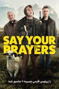 دانلود فیلم دعاهایت را بخوان 2020 Say Your Prayers