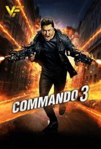 دانلود فیلم هندی کماندو 3 Commando 3 2020