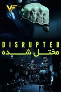 دانلود فیلم مختل شده Disrupted 2020