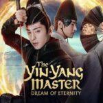 دانلود فیلم استاد یین یانگ: رویای ابدیت The Yin-Yang Master: Dream of Eternity 2020