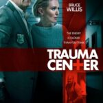 دانلود فیلم مرکز تروما Trauma Center 2019 دوبله فارسی