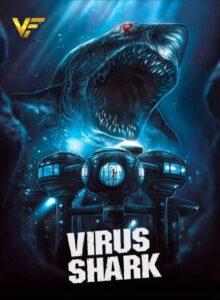 دانلود فیلم کوسه ویروسی Virus Shark 2021