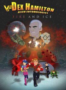 دانلود انیمیشن دکس همیلتون: آتش و یخ Dex Hamilton: Fire and Ice 2010