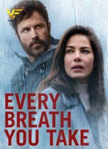 دانلود فیلم هر نفسی که میکشی Every Breath You Take 2021
