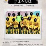 دانلود مستند تبانی: کمدی فوتبال Fixed: A Football Comedy 2020
