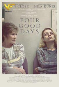 دانلود فیلم چهار روز خوب Four Good Days 2021