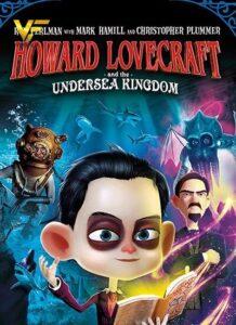 دانلود انیمیشن هاوارد لاو کرفت و پادشاهی زیر دریا Howard Lovecraft & the Undersea Kingdom 2017