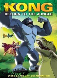 دانلود انیمیشن کونگ : بازگشت به جنگل Kong: Return to the Jungle 2007