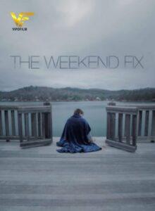 دانلود فیلم تعطیلات آخر هفته The Weekend Fix 2020