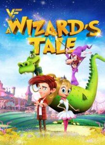 دانلود انیمیشن افسانه جادوگر: بد اخلاق وارد میشود A Wizards Tale 2018