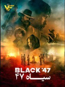 دانلود فیلم سیاه 47 Black 47 2018