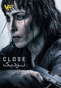 دانلود فیلم نزدیک Close 2019