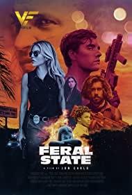 دانلود فیلم ایالت وحشی Feral State 2021