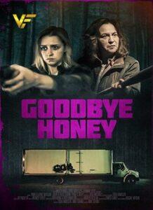 دانلود فیلم خداحافظ عزیزم Goodbye Honey 2021
