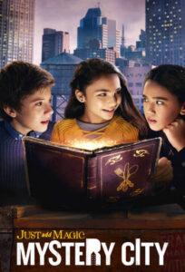 دانلود سریال جادو رو اضافه کن: شهر اسرارآمیز Just Add Magic: Mystery City 2020 دوبله فارسی