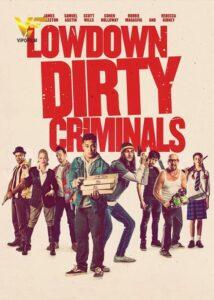 دانلود فیلم جنایتکاران خبیث حقیر Lowdown Dirty Criminals 2020