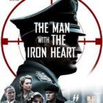 دانلود فیلم مردی با قلب آهنین The Man with the Iron Heart 2017