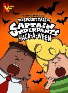 دانلود انیمیشن داستان ترسناك كاپیتان زیرشلواری – عوضووین The Spooky Tale of Captain Underpants Hack-a-Ween 2019