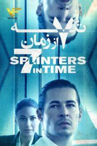دانلود فیلم هفت تکه از زمان Seven 7 Splinters in Time 2018