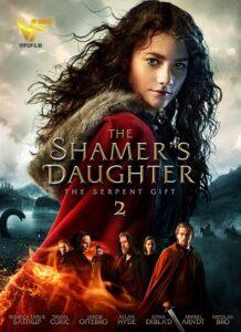 فیلم دختر رسواگر ۲: موهبت مار The Shamer's Daughter 2 2019