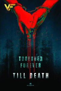 دانلود فیلم تا مرگ Till Death 2021