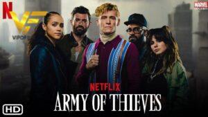 دانلود فیلم ارتش دزدان Army of Thieves 2021