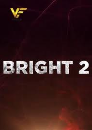 دانلود فیلم درخشان 2 2022 Bright 2