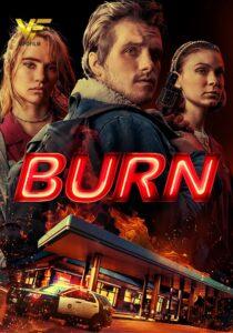دانلود فیلم بسوز Burn 2019