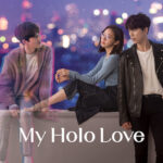 دانلود سریال کره ای عشق من هولو 2021 My Holo Love
