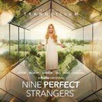 دانلود سریال نه غریبه کامل 2021 Nine Perfect Strangers