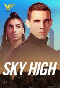 دانلود فیلم ارتفاع بالا Sky High 2021