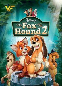 دانلود انیمیشن روباه و سگ شکاری 2 The Fox and the Hound 2 2006 دوبله فارسی