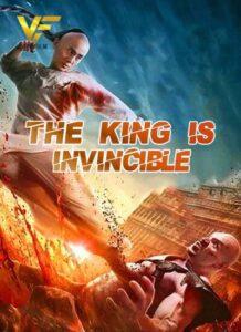 دانلود فیلم چینی پادشاه شکست ناپذیر The King is Invincible 2019