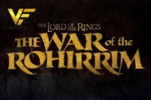 دانلود انیمیشن ارباب حلقه ها: جنگ روهیریم 2022 The Lord of the Rings: The War of the Rohirrim