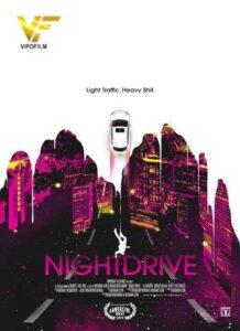 دانلود فیلم رانندگی شبانه Night Drive 2021