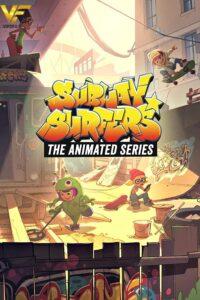 دانلود انیمیشن سریالی موج سواران مترو Subway Surfers:The Animated Series 2018 دوبله فارسی