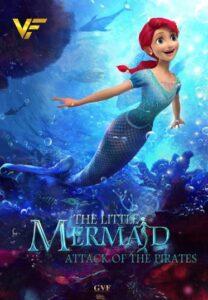 دانلود انیمیشن پری دریایی کوچک: حمله دزدان دریایی The Little Mermaid: Attack of the Pirates 2015
