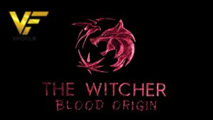 دانلود سریال ویچر: منشا خون The Witcher: Blood Origin 2022