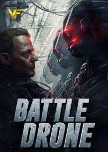دانلود فیلم نبرد درون ها Battle Drone 2018