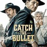 دانلود فیلم گرفتن گلوله Catch the Bullet 2021