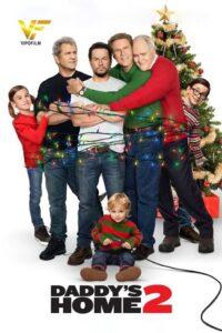دانلود فیلم خونه بابا ۲ Daddy's Home 2 2017