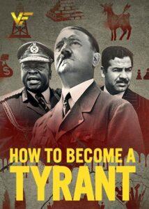 دانلود مستند سریالی چگونه دیکتاتور شویم How to Become a Tyrant 2021
