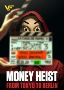 دانلود مستند سریالی خانه کاغذی Money Heist: From Tokyo to Berlin 2021