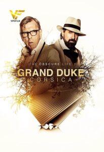 دانلود فیلم The Grand Duke of Corsica 2021