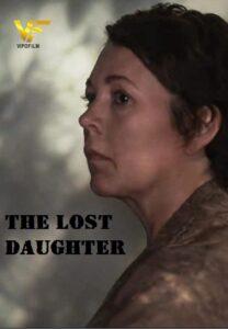 دانلود فیلم دختر گمشده The Lost Daughter 2021