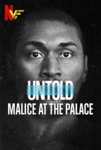 دانلود مستند ناگفته ها: بدخواهی در قصر Untold: Malice at the Palace 2021